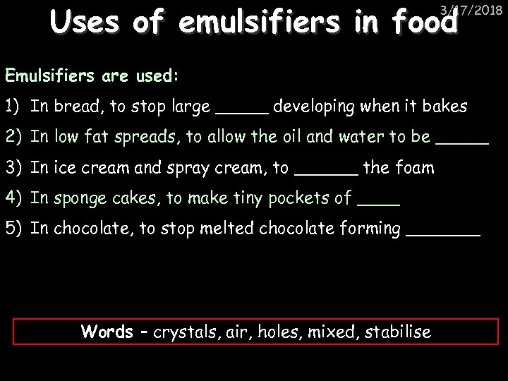 Uses of emulsifiers in food 3/17/2018 Emulsifiers are used: 1) In bread, to stop