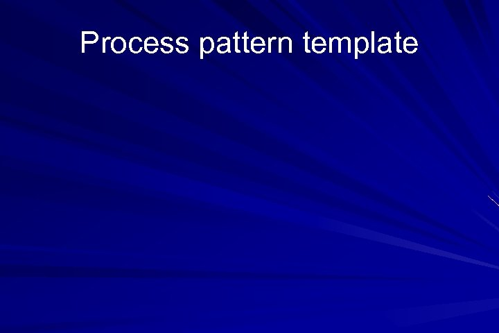 Process pattern template