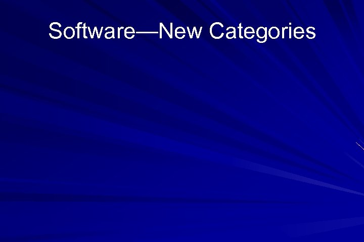 Software—New Categories