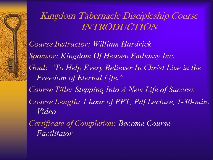 Kingdom Tabernacle Discipleship Course INTRODUCTION Course Instructor: William Hardrick Sponsor: Kingdom Of Heaven Embassy