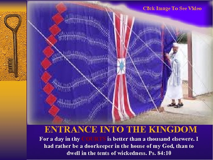 Click Image To See Video ENTRANCE INTO THE KINGDOM For a day in thy