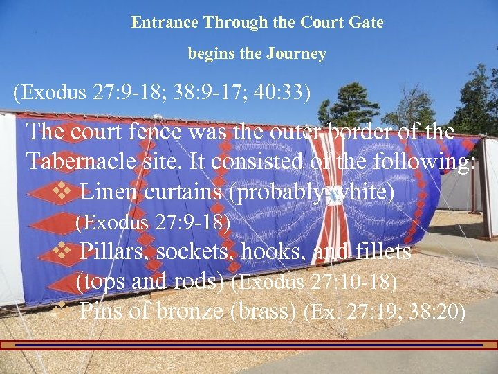 Entrance Through the Court Gate begins the Journey (Exodus 27: 9 -18; 38: 9