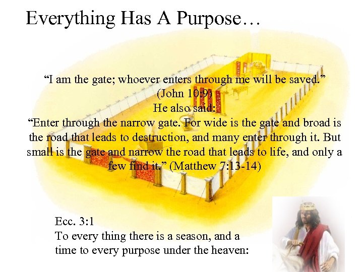 "Everything Has A Purpose… ""I am the gate; whoever enters through me will be"