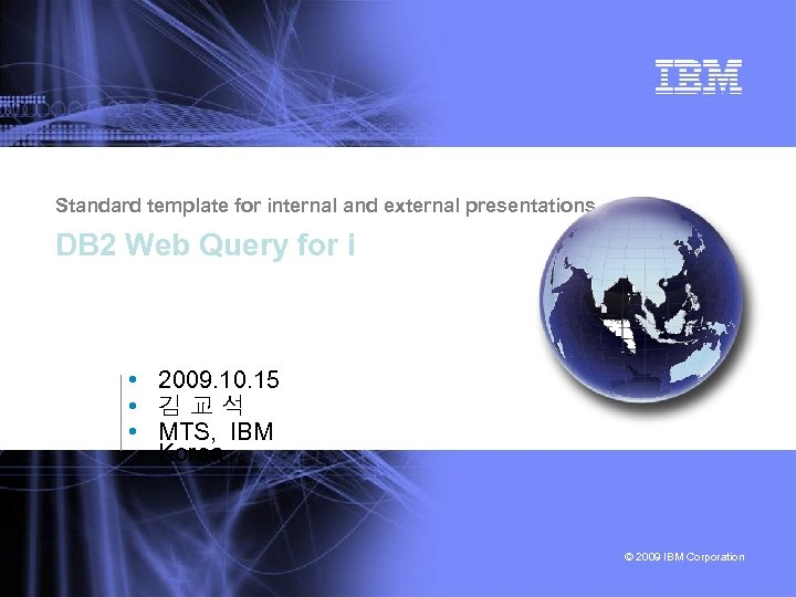 Standard template for internal and external presentations DB 2 Web Query for i •