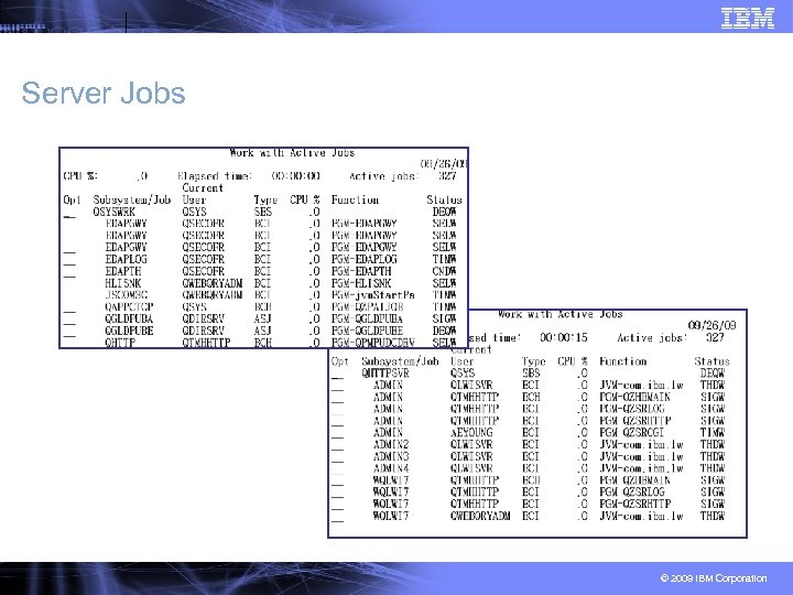 Server Jobs © 2009 IBM Corporation
