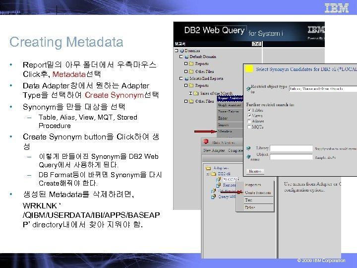 Creating Metadata • • • Report밑의 아무 폴더에서 우측마우스 Click후, Metadata선택 Data Adapter창에서 원하는