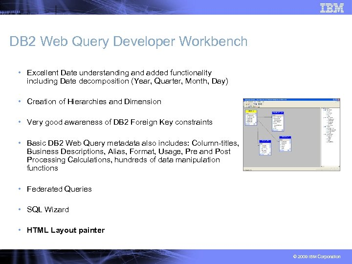 DB 2 Web Query Developer Workbench • Excellent Date understanding and added functionality including