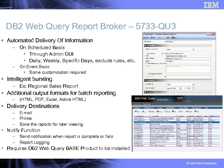 DB 2 Web Query Report Broker – 5733 -QU 3 • Automated Delivery Of