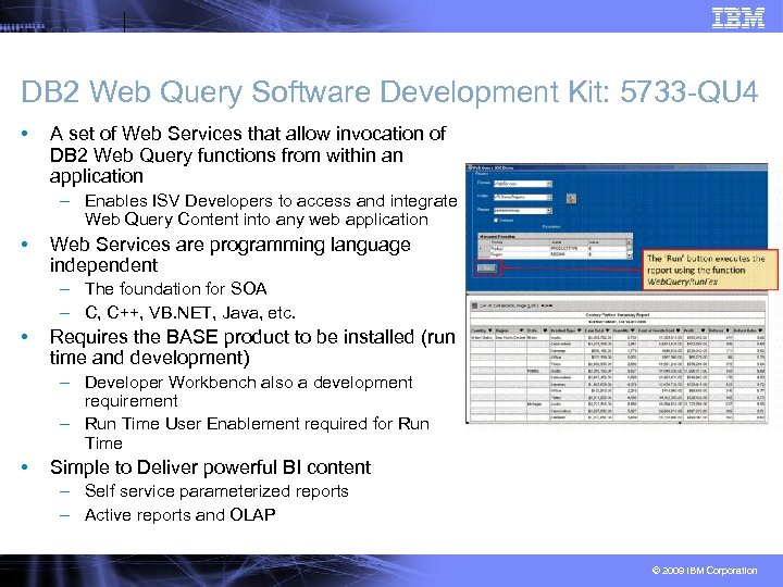 DB 2 Web Query Software Development Kit: 5733 -QU 4 • A set of
