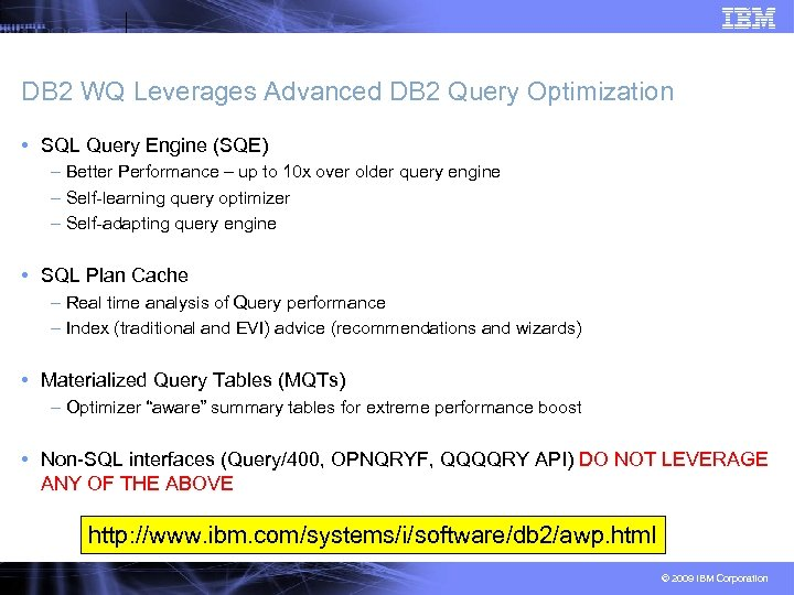 DB 2 WQ Leverages Advanced DB 2 Query Optimization • SQL Query Engine (SQE)