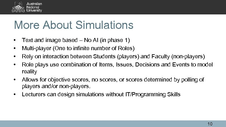 More About Simulations • • • Text and image based – No AI (in