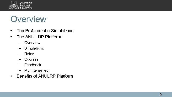 Overview • • The Problem of e-Simulations The ANU LRP Platform: – – –