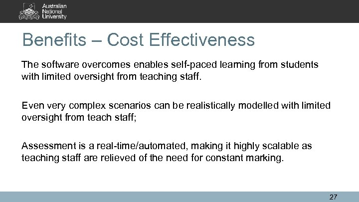 Benefits – Cost Effectiveness The software overcomes enables self-paced learning from students with limited