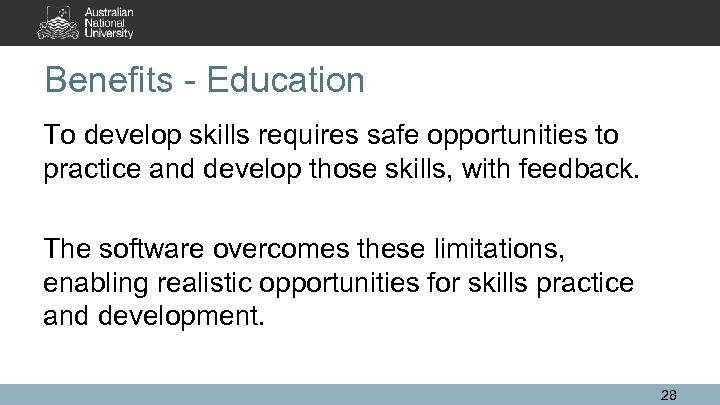 Benefits - Education To develop skills requires safe opportunities to practice and develop those