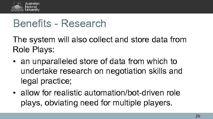 Benefits - Research The system will also collect and store data from Role Plays:
