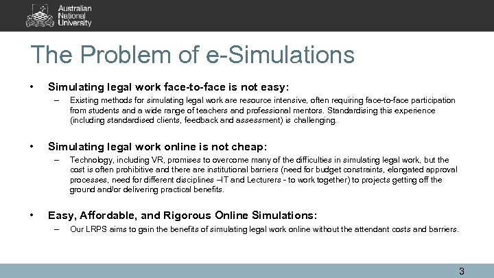 The Problem of e-Simulations • Simulating legal work face-to-face is not easy: – •