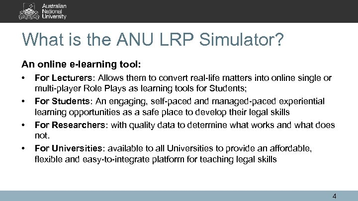What is the ANU LRP Simulator? An online e-learning tool: • • For Lecturers: