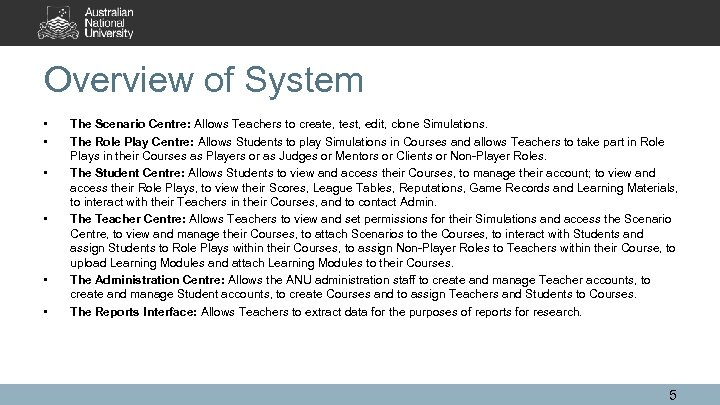 Overview of System • • • The Scenario Centre: Allows Teachers to create, test,