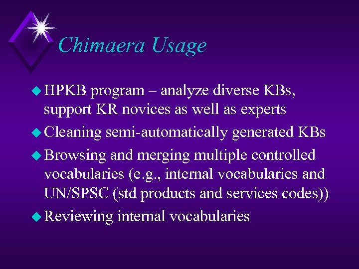 Chimaera Usage u HPKB program – analyze diverse KBs, support KR novices as well
