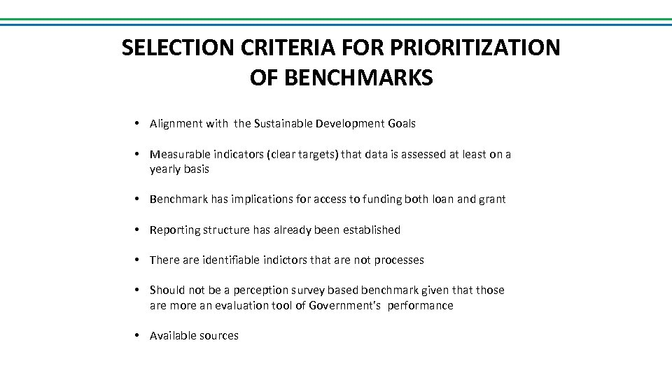 SELECTION CRITERIA FOR PRIORITIZATION OF BENCHMARKS • Alignment with the Sustainable Development Goals •