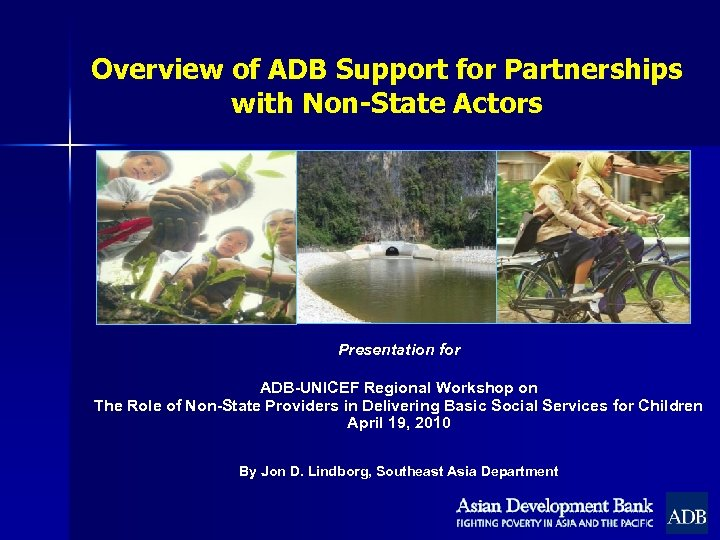 Overview of ADB Support for Partnerships with Non-State Actors Presentation for ADB-UNICEF Regional Workshop