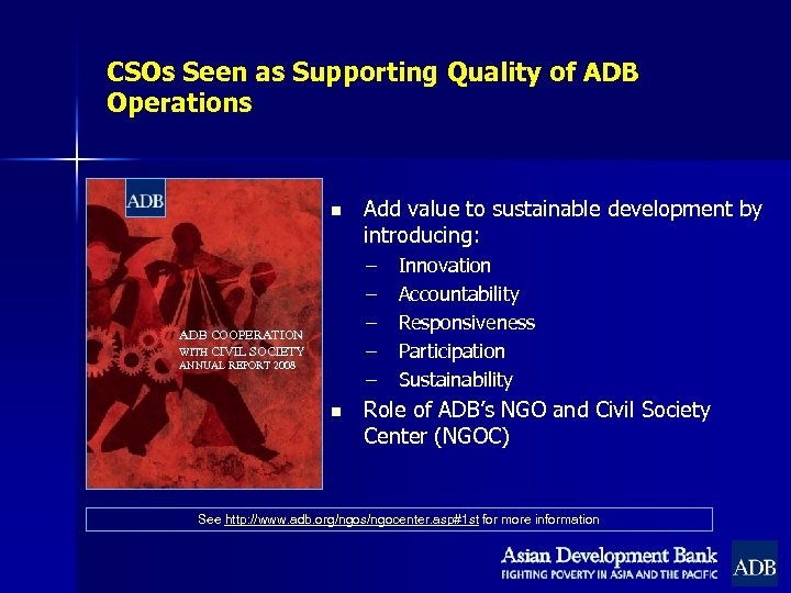 CSOs Seen as Supporting Quality of ADB Operations n Add value to sustainable development