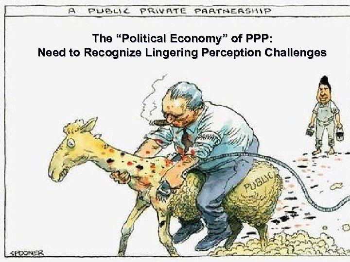"The ""Political Economy"" of PPP: Need to Recognize Lingering Perception Challenges"