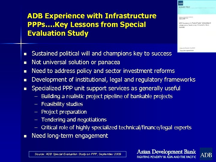 ADB Experience with Infrastructure PPPs…. Key Lessons from Special Evaluation Study n n n