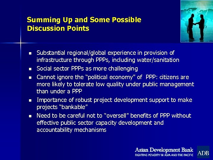 Summing Up and Some Possible Discussion Points n n n Substantial regional/global experience in