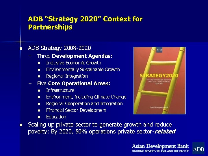 "ADB ""Strategy 2020"" Context for Partnerships n ADB Strategy 2008 -2020 – Three Development"