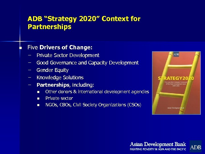 "ADB ""Strategy 2020"" Context for Partnerships n Five Drivers of Change: – – –"
