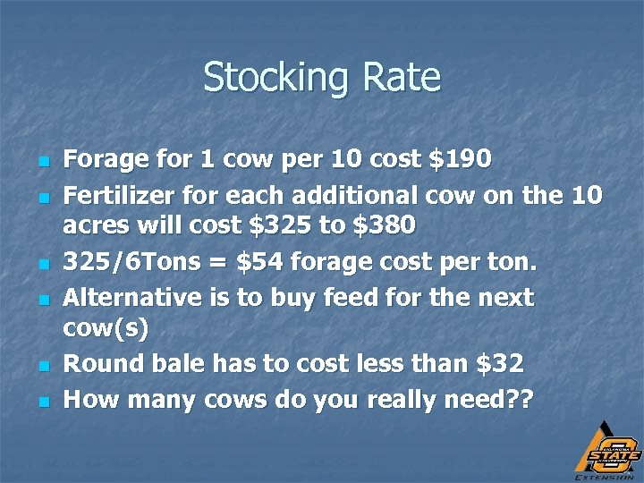 Stocking Rate n n n Forage for 1 cow per 10 cost $190 Fertilizer