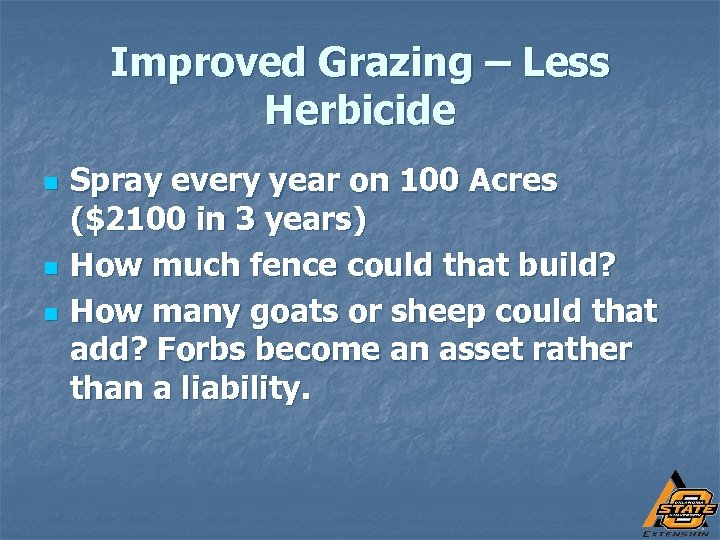 Improved Grazing – Less Herbicide n n n Spray every year on 100 Acres