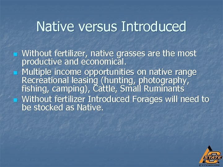 Native versus Introduced n n n Without fertilizer, native grasses are the most productive