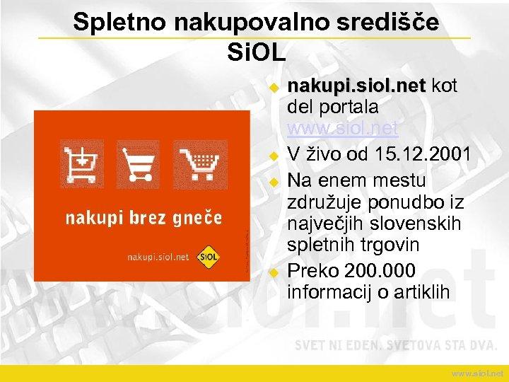 Spletno nakupovalno središče Si. OL u u nakupi. siol. net kot del portala www.