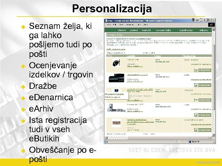 Personalizacija u u u u Seznam želja, ki ga lahko pošljemo tudi po pošti