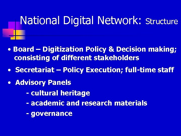 National Digital Network: Structure • Board – Digitization Policy & Decision making; consisting of