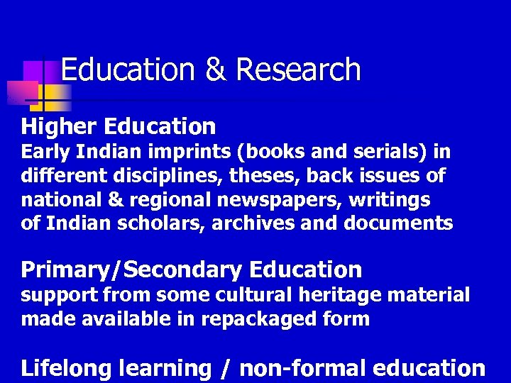 Education & Research Higher Education Early Indian imprints (books and serials) in different disciplines,
