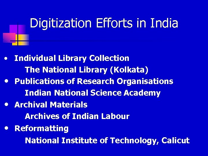 Digitization Efforts in India • Individual Library Collection The National Library (Kolkata) • Publications