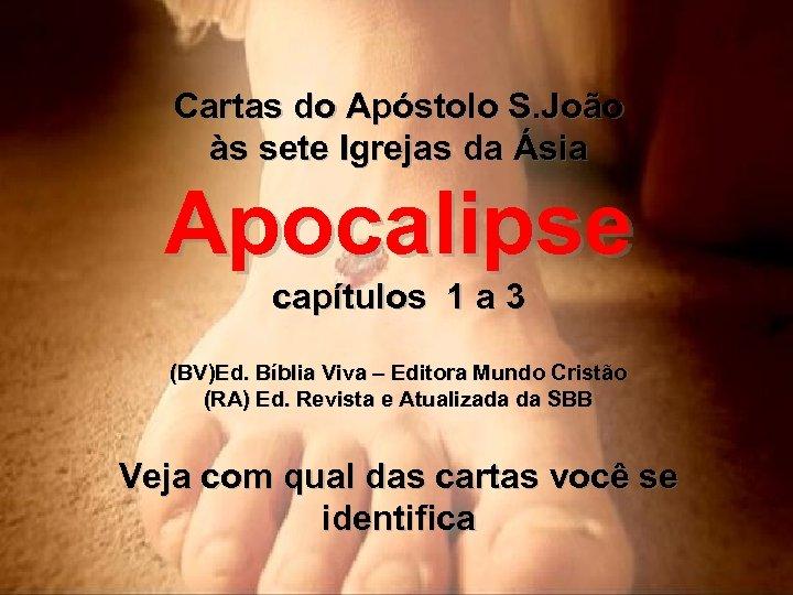 Cartas do Apóstolo S. João às sete Igrejas da Ásia Apocalipse capítulos 1 a