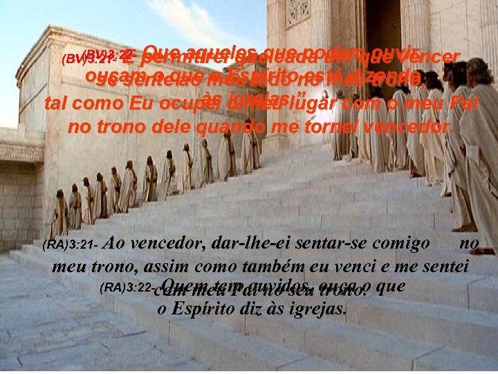 (BV)3: 22 - Que aqueles que podem ouvir, (BV)3: 21 - E permitirei que