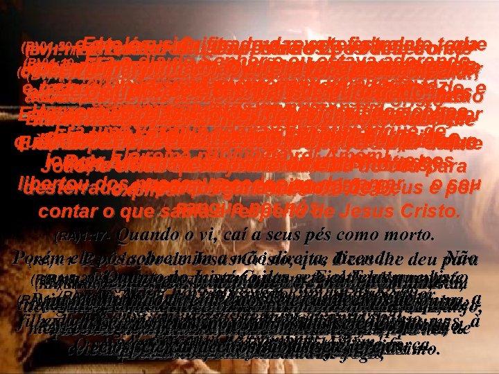 (BV)1: 5 - e dizendo: eu, João, caírevela o Primeirotoda (BV)1: 20 -(BV)1: 9