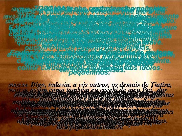 (BV)2: 24 e 25 - Quanto aos restantes de vocês de (BV)2: 20 -