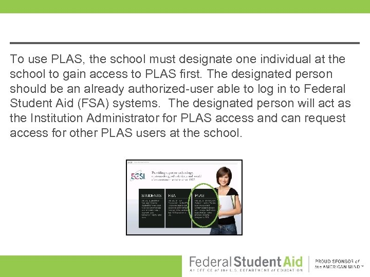 To use PLAS, the school must designate one individual at the school to gain