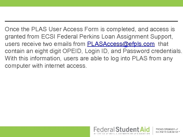Once the PLAS User Access Form is completed, and access is granted from ECSI