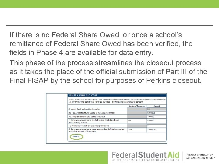 If there is no Federal Share Owed, or once a school's remittance of Federal