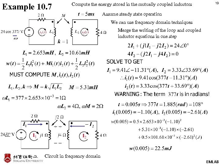 Example 10. 7 Compute the energy stored in the mutually coupled inductors 19 Assume