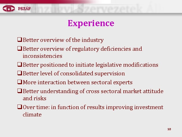 Experience q. Better overview of the industry q. Better overview of regulatory deficiencies and