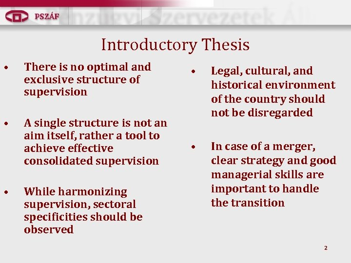 Introductory Thesis • There is no optimal and exclusive structure of supervision • A