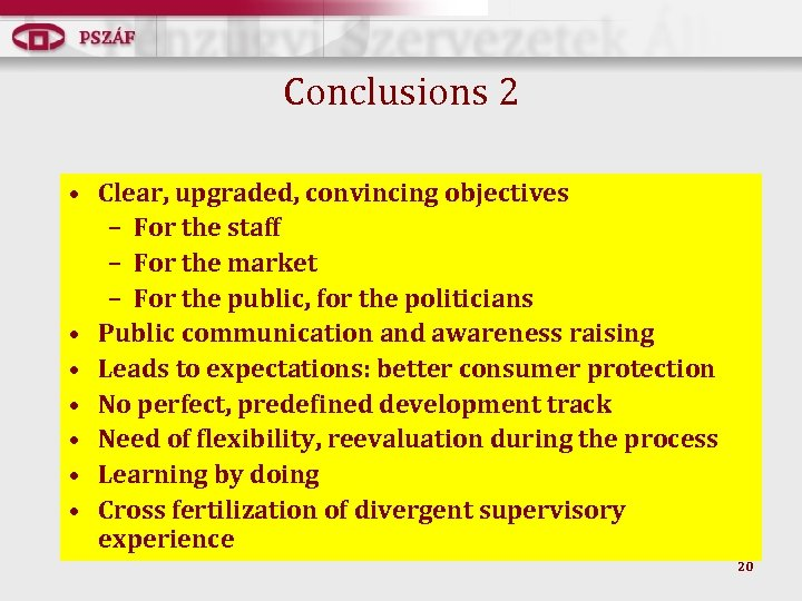 Conclusions 2 • Clear, upgraded, convincing objectives – For the staff – For the
